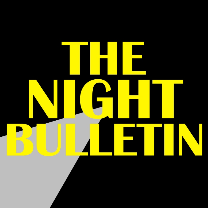 The Night bulletin - podcast artwork - 2